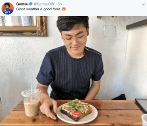 delfyi:Fancy Avocado toast? Gamsu living his best life: Gamsu. @GamsuOW . 3h  Good weather & good food delfyi:Fancy Avocado toast? Gamsu living his best life