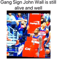 Alive, Basketball, and John Wall: Gang Sign John Wall is still  alive and well  BKN 39  WSH 53  3rd Quarter 9:08  MES That's how you know it was over😂 (Via ‪__Mikex2__ ‬-Twitter)