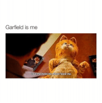 Hey good morning I'm so tired: Garfield is me  Love me.  Feed me Never leave me. Hey good morning I'm so tired