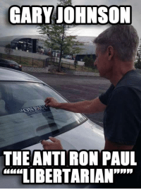 "Gary Johnson is a WASTE.: GARY JOHNSON  THE ANTI RON PAUL  ""LIBERTARIAN"""""" Gary Johnson is a WASTE."