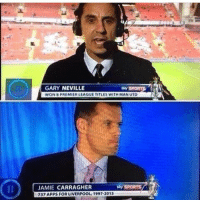 That difference😂😂: GARY NEVILLE  Sky SPO  WON 8PREMIERLEAGUE TITLES WITH MAN UTD  sky SPORTS  JAMIE CARRAGHER  737 APPS FOR LIVERPOOL, 1997-2013 That difference😂😂