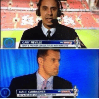 The captions 😂: GARY NEVILLE  WON 8 PREMIER LEAGUE TITLES WITH MAN UTD  JAMIE CARRAGHER  Sky SPORTS  737 APPS FOR LIVERPOOL, 1997-2013 The captions 😂