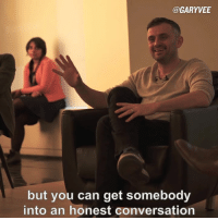 Memes, Converse, and 🤖: @GARYVEE  but you can get somebody  into an honest conversation Allow your depth to be your width - when you understand what that means your business world will change .. watch this for an explanation