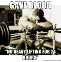 This is one of the many feels we know. I go to the doctor, I get my blood taken out, they tell me I have Hepatitis C, that's cool, THEN they tell me I can't lift heavy things for 24 hours. I don't want to live on this planet anymore. 