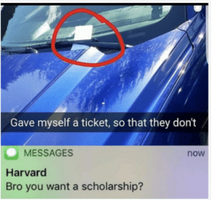 srsfunny:  FBI: Stay right where you are: Gave myself a ticket, so that they don't  MESSAGES  now  Harvard  Bro you want a scholarship? srsfunny:  FBI: Stay right where you are