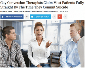 theonion:  Gay Conversion Therapists Claim Most Patients Fully Straight By The Time They Commit Suicide : Gay Conversion Therapists Claim Most Patients Fully  Straight By The Time They Commit Suicide  NEWS IN BRIEF Death Gay & Lesbian Mental Health News ISSUE 51.14 Apr 9, 2015  Share on Facebook  Share on Twitter theonion:  Gay Conversion Therapists Claim Most Patients Fully Straight By The Time They Commit Suicide