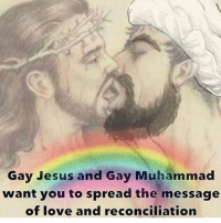 gay jesus: Gay Jesus and Gay Muhammad  want you to spread the message  of love and reconciliation