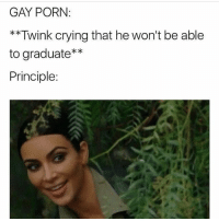 Crying, Gay Porn, and Grindr: GAY PORN  **Twink crying that he won't be able  to graduate**  Principle This is how @bulge2go and I met. 🤷🏼‍♂️