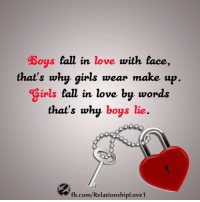 """Girls, Love, and Memes: gBoys tall in love with tace,  that's why girls wear make up  girls tall in love by words  that's why  boys lie  fb.com/RelationshipLove1 Type """"YES"""" If You.. Agree ? ?"""