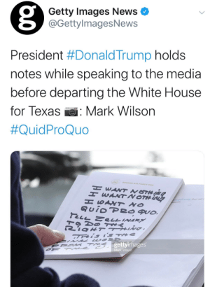 I guess D & D have a new contract now.: ge  Getty Images News  @GettylmagesNews  President #DonaldTrump holds  notes while speaking to the media  before departing the White House  for Texas  Mark Wilson  #QuidProQuo  ABOARD AIR FORCE ONE  H EaNT NOTHING  H EANTAOTH LN  H SANT NO  QuioPRo quo.  onaldTrump thar aid  tions  TO DO TH  is 's TAE  7T  FRO M  OF T e C gettyimages  TAe  Mark Wilson I guess D & D have a new contract now.