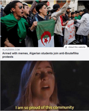 Community, Meme, and Memes: ge  i About this website  ALJAZEERA COM  Armed with memes, Algerian students join anti-Bouteflika  protests  I am so proud of this community meme magic