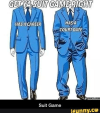 Dating, Date, and Game: GEDYASUITGAME RIGHT  HAS A  HAS A CAREER  COURT DATE  Meme SOCOM  Suit Game  ifunny.CO
