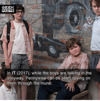 Can you spot Pennywise? If you could only watch IT or Stranger Things for the rest of your life, which one would you choose. Comment below. 👇🏻 -- Must Follow 🍿 - @MovieFacts 🤓 - @GeekFacts 🤔 - @GeekQuote: GEEH  FACTS  In IT (2017), while the boys are talking in the  alleyway, Pennywise can-be seen spying on  them through the mural Can you spot Pennywise? If you could only watch IT or Stranger Things for the rest of your life, which one would you choose. Comment below. 👇🏻 -- Must Follow 🍿 - @MovieFacts 🤓 - @GeekFacts 🤔 - @GeekQuote