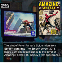 Facts, Memes, and News: GEEK  FACTS  AMAZING  FANTASY  12  15  AUG  SPIDER  MAN  PETER  PARKER  THE TIMID  TEEN  IT WILL  OON MARYEL  AT THE  AWESOME  MIGHT OF...  ALSO IN THIS ISSUE  BREAKING NEWS  EARTHQUAKES ROCK TRİ-STATE AREA SPOER-MAN SAVES DOZENS  NNC  MESSAGE TO  OU FROM THE  AMAZINar  NEH  WITH INTRO TO FUTLURES MARKET LARGEST ARTY  The shot of Peter Parker's Spider-Man from  Spider-Man: Into The Spider-Verse (2018)  bears a striking resemblance to the cover of  Amazing Fantasy 15; Spidey's first appearance. Just from a different angle. What did everyone think of the new Spider-Man: Into The Spider-Verse trailer? I loved it. Comment below.👌🏻 --Must Follow 🍩 - @GrubFacts 🍿 - @MovieFacts 🤓 - @GeekFacts 🤔 - @GeekQuote