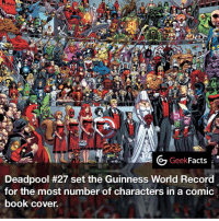 Memes, Deadpool, and Vision: Geek  Facts  Deadpool #27 set the Guinness World Record  for the most number of characters in a comic  book cover. (232, of which 224 deemed famous enough by Guinness World Records). Can you spot the Vision? 🤔 Follow @geekfeeddotcom @geekquote @geekquestions