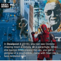 And you thought Stan Lee didn't have a cameo! Tut tut. Whats your favourite Stan Lee cameo? Comment below.👌🏻 --Must Follow 🍩 - @GrubFacts 🍿 - @MovieFacts 🤓 - @GeekFacts 🤔 - @GeekQuote ✈️ - @TripFacts: GEEK  FACTS  In Deadpool 2 (2018), you can see Domino  chasing down a convoy on a parachute. when  she swings down toward the city, you get a  glimpse of a psychedelic mural with Stan Lee's  Tace rendered on it And you thought Stan Lee didn't have a cameo! Tut tut. Whats your favourite Stan Lee cameo? Comment below.👌🏻 --Must Follow 🍩 - @GrubFacts 🍿 - @MovieFacts 🤓 - @GeekFacts 🤔 - @GeekQuote ✈️ - @TripFacts