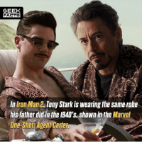 Facts, Iron Man, and Love: GEEK  FACTS  In Iron Man 2, Tony Stark is wearing the same rohe  his-father did in the 1940's, shown in the Marve  One-Shot: Agent Carter Love cool little bits like this in the MCU. It's all connected. What did you all think of the show Agent Carter btw? Comment below.👌🏻 --Must Follow 🍩 - @GrubFacts 🍿 - @MovieFacts 🤓 - @GeekFacts 🤔 - @GeekQuote ✈️ - @TripFacts