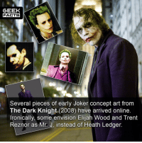 Funnily enough, they look like they have a punk element, much like Leto's joker. Who's your favourite Joker and why? Comment below.👌🏻 --Must Follow 🍩 - @GrubFacts 🍿 - @MovieFacts 🤓 - @GeekFacts 🤔 - @GeekQuote: GEEK  FACTS  Several pieces of early Joker concept art from  The Dark Knight (2008) have arrived online  Ironically, some envision Elijah Wood and Trent  Reznor as Mr.: J, instead of Heath Ledger Funnily enough, they look like they have a punk element, much like Leto's joker. Who's your favourite Joker and why? Comment below.👌🏻 --Must Follow 🍩 - @GrubFacts 🍿 - @MovieFacts 🤓 - @GeekFacts 🤔 - @GeekQuote