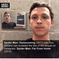 "Facts, Instagram, and Lol: GEEK  FACTS  Spider-Man: Homecoming (2017) star Tom  Holland has revealed the title of the sequel oin  Instagram; Spider-Man: Far From Home  (2019) Reports that this was done by ""accident"" lol. Come on now. Anyway, the title sounds intriguing. What do you think of it? Comment below. 👇🏻 -- Must Follow 🍿 - @MovieFacts 🤓 - @GeekFacts 🤔 - @GeekQuote 🍩 - @GrubFacts"