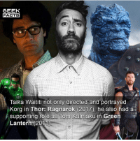 Who is going to be brave enough to put their hand up ✋🏻 and say they watched both movies but did not realise this fact? Comment below. 👇🏻 -- Must Follow 🍿 - @MovieFacts 🤓 - @GeekFacts 🤔 - @GeekQuote 🍩 - @GrubFacts: GEEK  FACTS  Taika Waititi not only directed and portrayed  Korg in Thor: Ragnarok (2017), he also had a  supporting role as Tom Kalmaku in Green  Lantern (2011 Who is going to be brave enough to put their hand up ✋🏻 and say they watched both movies but did not realise this fact? Comment below. 👇🏻 -- Must Follow 🍿 - @MovieFacts 🤓 - @GeekFacts 🤔 - @GeekQuote 🍩 - @GrubFacts