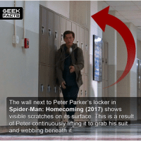 Facts, Love, and Memes: GEEK  FACTS  The wall next to Peter Parker's locker in  Spider-Man: Homecoming (2017) shows  visible scratches on its surface. This is a result  of Peter continuously lifting it to grab his suit  and webbing beneath it You have to love the MCU and the respect for small details. Rank your top 10 MCU films from best to worst below. 👌🏻 ••• Turn on notifications + Follow: 🍩 - @GrubFacts 🍿 - @MovieFacts 🤓 - @GeekFacts 🤔 - @GeekQuote ✈️ - @TripFacts