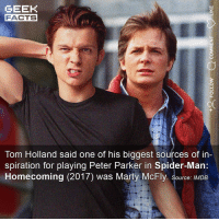 You know what? There are definitely notes of Marty McFly in his performance. Also, if they do ever reboot Back to the Future (God forbid) then he would be perfect. Who's YOUR favourite Peter Parker? ••• Turn on notifications + Follow: 🍿 - @MovieFacts 🤓 - @GeekFacts 🤔 - @GeekQuote: GEEK  FACTS  Tom Holland said one of his biggest sources of in-  piration for playing Peter Parker in Spider-Man  Homecoming (2017) was Marty McFly. Source: IMDB You know what? There are definitely notes of Marty McFly in his performance. Also, if they do ever reboot Back to the Future (God forbid) then he would be perfect. Who's YOUR favourite Peter Parker? ••• Turn on notifications + Follow: 🍿 - @MovieFacts 🤓 - @GeekFacts 🤔 - @GeekQuote