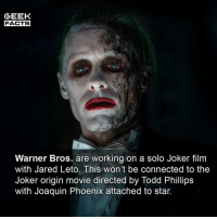 Absolutely no plan for Warner Bros. I hated the interpretation of the Joker in Suicide Squad. I'm more interested in the Joaquin Phoenix interpretation myself. Thoughts? Comment below.👌🏻 --Must Follow 🍩 - @GrubFacts 🍿 - @MovieFacts 🤓 - @GeekFacts 🤔 - @GeekQuote: GEEK  FACTS  Warner Bros. are working on a solo Joker film  with Jared Leto. This won't be connected to the  Joker origin movie directed by Todd Phillips  Witn Joaquin Phoenix attached to star. Absolutely no plan for Warner Bros. I hated the interpretation of the Joker in Suicide Squad. I'm more interested in the Joaquin Phoenix interpretation myself. Thoughts? Comment below.👌🏻 --Must Follow 🍩 - @GrubFacts 🍿 - @MovieFacts 🤓 - @GeekFacts 🤔 - @GeekQuote