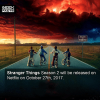 While we have to be patient, I am happy it's released right before Halloween. Are you excited? -- Must Follow 🎥 - @MovieFacts 🤓 - @GeekFacts 🤔 - @GeekQuote 😎 - @GeekFeedDotCom: GEEK  FACTS  WELCOME  TO  HAWKINS  Stranger Things Season 2 will be released on  Netflix on October 27th, 2017. While we have to be patient, I am happy it's released right before Halloween. Are you excited? -- Must Follow 🎥 - @MovieFacts 🤓 - @GeekFacts 🤔 - @GeekQuote 😎 - @GeekFeedDotCom