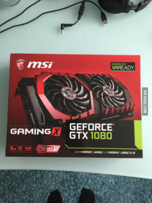 Proud, Geforce, and What: GEFORCE GT  VRREADY  GEFORCE  GAMINGX GTX 1080 What being a proud father Feels like