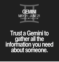 Apr 18, 2017. You are fighting a war against yourself. By getting upset you are wasting your precious energy and power to make correct decisions. Inner peace is your .. ...FOR FULL HOROSCOPE VISIT: http://horoscope-daily-free.net: GEMINI  MAY 21 JUNE 21  Z o d i a c M i n d c o m  Trust Gemini to  gather all the  information you need  about someone. Apr 18, 2017. You are fighting a war against yourself. By getting upset you are wasting your precious energy and power to make correct decisions. Inner peace is your .. ...FOR FULL HOROSCOPE VISIT: http://horoscope-daily-free.net
