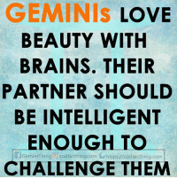 Brains, Love, and Com: GEMINIS LOVE  BEAUTY WITH  BRAINS. THEIR  PARTNER SHOULD  BE INTELLIGENT  ENOUGH TO  CHALLENGE THEM  Gemin Thing zodiacthingcom https://zodiacthing.com