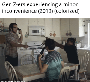 Inconvenience, This, and This Is: Gen Z-ers experiencing a minor  inconvenience (2019) (colorized) this is literally me 😂