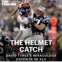 GENE PUSKA R/AP PHOTO  THE  PLAYERS  TRIBUNE  21  THE HELMET  CATCH  DAVID TYREE'S MIRACULOUS  CATCH IN SB XLII Nine years ago today, @Giants WR David Tyree became a household name by catching a football with his helmet.