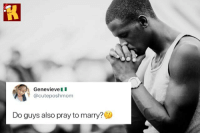 Marriage, Memes, and Relationships: Genevieve  @cuteposhmom  Do guys also pray to marry? Do guys pray for marriage? 🤔 your thoughts? . KraksTV Marriage Relationships