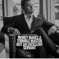 Memes, Money, and Work: GentlemensRulebook  MONEY MAKES A  TERRIBLE MASTER  BUT AN ECELLENT  SERVANT Don't work for money or you'll end up not having the time to enjoy it. Let the money work for you, so you can have the freedom to do as you please. LIKE & TAG SOMEONE!