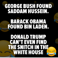 20 Brutally Hilarious Memes Reacting to the Anonymous Op-Ed: http://bit.ly/2M7tMPh: GEORGE BUSH FOUND  SADDAM HUSSEIN.  BARACK OBAMA  FOUND BIN LADEN.  DONALD TRUMP  CAN'T EVEN FIND  THE SNITCH IN THE  WHITE HOUSE 20 Brutally Hilarious Memes Reacting to the Anonymous Op-Ed: http://bit.ly/2M7tMPh