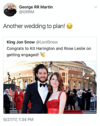 9gag, Martin, and Memes: George RR Martin  @GRRM  Another wedding to plan!  King Jon Snow @LordSnow  Congrats to Kit Harington and Rose Leslie on  getting engaged!  9/27/17, 1:34 PM Stay away George. 👰🏽 Follow @9gag - - - 9gag got gameofthrones jonsnow Ygritte redwedding