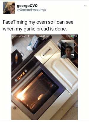 Target, Tumblr, and Wikipedia: georgeCVo  @GeorgeTweetings  FaceTiming my oven so l can see  when my garlic bread is done  oooo giffgaff  4:05 pm  32% ED critical-perspective: americansylveon:  shitpost-senpai:   snowystater:  bitty  Actually, This is how the webcam was invented.  At Cambridge University, they were sick of checking the coffee pot level, so Quentin Stafford-Frasier wrote client software for a greyscale 128x128 camera hooked up to an acorn archemedes computer.   Paul Jardetzky wrote the server program. https://en.wikipedia.org/wiki/Trojan_Room_coffee_pot   Technology always comes full circle.  Necessity is the mother of invention.