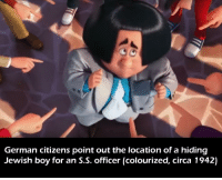 <p>Let it die</p>: German citizens point out the location of a hiding  Jewish boy for an S.S. officer (colourized, circa 1942) <p>Let it die</p>