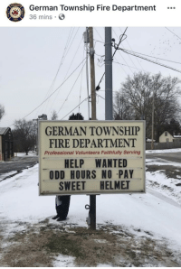 German township, Vanderburgh County Indiana.: German Township Fire Department  36 mins S  GERMAN TOWNSHIP  HELP WANTED  SWEET HELMET  FIRE DEPARTMENT  Professional Volunteers Faithfully Serving  ODD HOURS NO -PAY German township, Vanderburgh County Indiana.