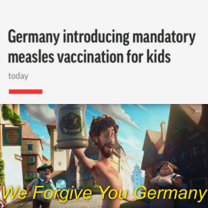 Cool, Germany, and Indeed: Germany introducing mandatory  measles vaccination for kids  today  TImer Beet  We Forgive You Germany Oh yes, very cool indeed