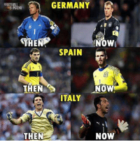 Buffon 😎😎 (by the football arena): GERMANY  THEN  NOW  SPAIN  THEN  NOW  ITALY  THEN  NOW Buffon 😎😎 (by the football arena)