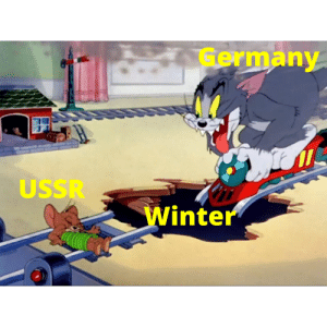 Winter, Germany, and History: Germany  USSR  Winter ThE sOvIeTs ArE wEaK wE'lL bEaT tHeM iN nO tImE