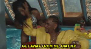 Mood, Tumblr, and Blog: GET AWAY FROM ME, BIATCH! southie-617:  Mood