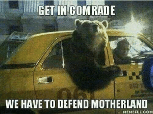 Defend the Motherland at all costs!: GET IN COMRADE  WE HAVE TO DEFEND MOTHERLAND  MEMEFUL COM Defend the Motherland at all costs!