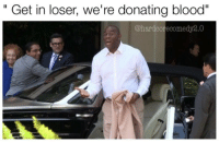"""Magic Johnson, Hood, and Blood: Get in loser, we're donating blood""""  @hardcore comedy2.0 Na I'll pass magic Johnson 😂😂😂"""