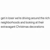 YALL TWD IS WILD: get in loser we're driving around the rich  neighborhoods and looking at their  extravagant Christmas decorations YALL TWD IS WILD