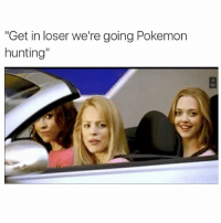 """(@sonny5ideup ) has some really good memes): """"Get in loser we're going Pokemon  hunting"""" (@sonny5ideup ) has some really good memes)"""
