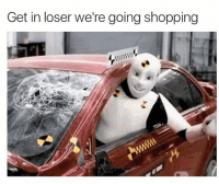 Nothing gives me a thrill like discovering a meme I made in the middle of the night while on Ambien.: Get in loser we're going shopping Nothing gives me a thrill like discovering a meme I made in the middle of the night while on Ambien.