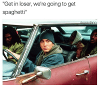 """<p>This looks like a job for me</p><p><b><i>You need your required daily intake of memes! Follow <a>@nochillmemes</a> for help now!</i></b><br/></p>: """"Get in loser, we're going to get  spaghetti"""" <p>This looks like a job for me</p><p><b><i>You need your required daily intake of memes! Follow <a>@nochillmemes</a> for help now!</i></b><br/></p>"""